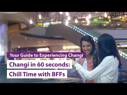 Changi in 60 seconds: Chill Time