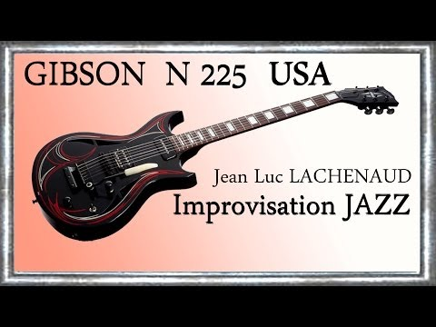 GIBSON N-225 USA 2013 Improvisation JAZZ Guitar Out of Nowhere Jean Luc LACHENAUD