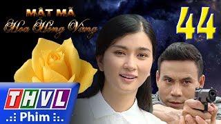 THVL | Mật mã hoa hồng vàng - Tập 44
