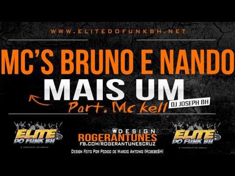 Baixar Mc's Bruno e Nando Part Mc Kell - Mais Um (Dj Joseph BH) 2013