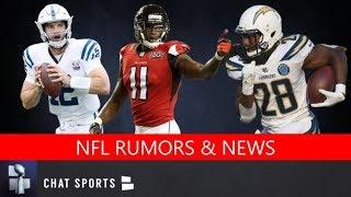 NFL Rumors: Andrew Luck Injury, Melvin Gordon Holdout, Julio Jones Extension & NFL Trade Rumors?