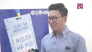 [Người Hà Nội 2018] Phóng sự Lễ phát động cuộc thi