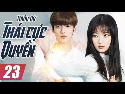 Thiếu Nữ Thái Cực Quyền - Tập 23 | Phim Bộ Trung Quốc Mới Hay Nhất - Thuyết Minh