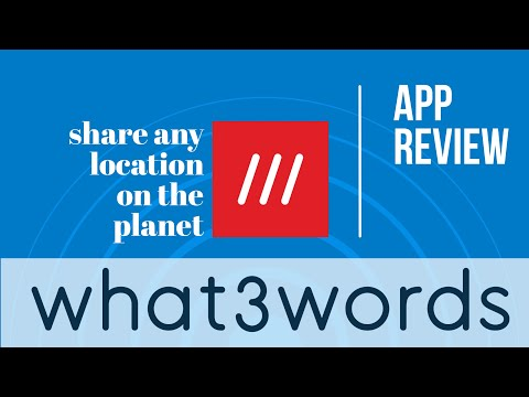 What3Words APP Review: How to share any location on the planet.