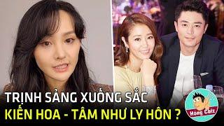 Rộ tin Lâm Tâm Như Hoắc Kiến Hoa ly hôn - Trịnh Sảng xuống sắc báo động |Hóng Cbiz