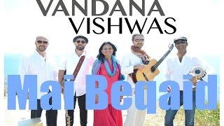 Vandana Vishwas - Mai Beqaid (Flamenco) - Vandana Vishwas