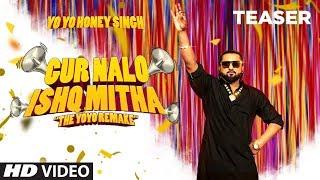 Gur Nalo Ishq Mitha – Teaser – Yo Yo Honey Singh Ft Sonakshi Sinha Video HD