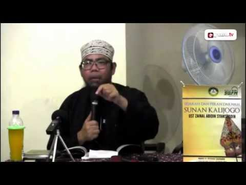 Sejarah dan Peran Dakwah Sunan Kalijaga - Ustadz Zainal Abidin, Lc
