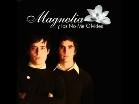 Magnolia Y Los No Me Olvides - Tu Retratito Lo Traigo En Mi Cartera
