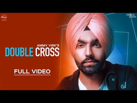 Double Cross (Official Video) Ammy Virk - Happy Raikoti