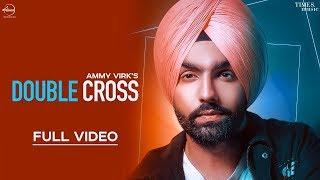 Double Cross – Ammy Virk