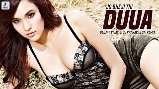 Jo Bheji Thi Duaa – Remix – Deejay Vijay