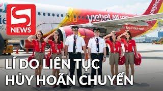 Liên tục hoãn chuyến đúng cao điểm mùa du lịch, Vietjet Air nói gì?