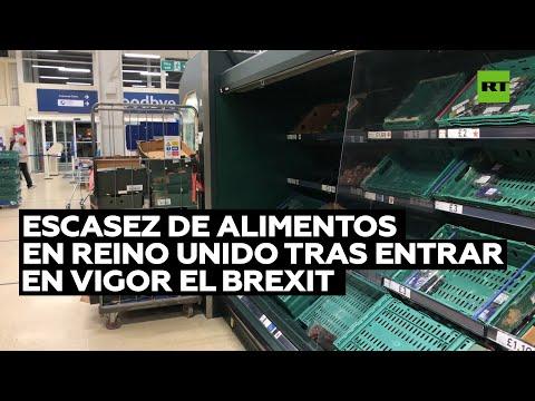 Escasez de alimentos en Reino Unido tras entrar en vigor el Brexit