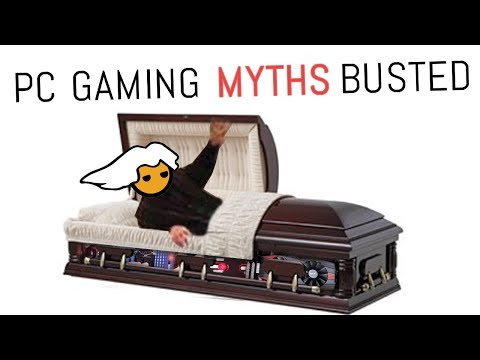 10 PC Gaming Myths DEBUNKED