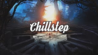 Chillstep Mix 2019 [2 Hours]