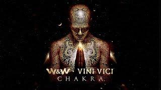 W&W x Vini Vici - Chakra (Official Video)