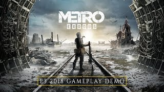 Metro Exodus - E3 2018 4K Gameplay Demo [EU]