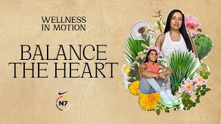 Balance the Heart   N7 Wellness in Motion   Nike