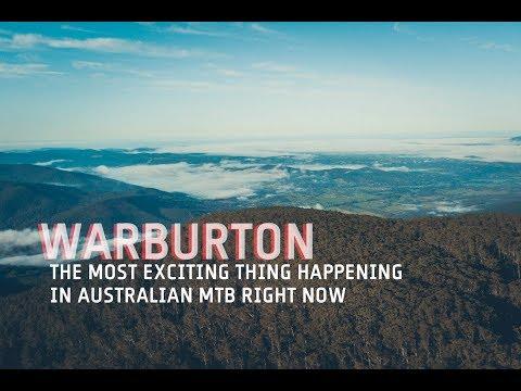 Warburton: The Most Exciting Thing Happening in Australian Mountain Biking
