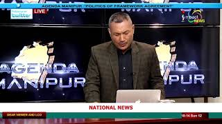 Politics of Framework Agreement  On Agenda Manipur 12 August 2018 - YouTube