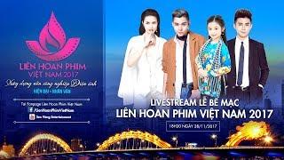 Đông Nhi, Will, Jun Phạm, Bé Bảo Ngọc hội ngộ tại Lễ bế mạc LHP Việt Nam XX - 2017