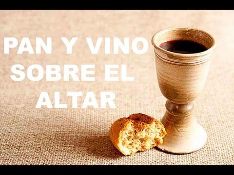 Pan y vino sobre el altar - Canto misa (ofertorio)