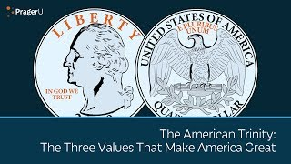 The American Trinity: The Three Values that Make America Great
