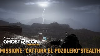"Tom Clancy's Ghost Recon Wildlands: Missione ""Cattura El Pozolero"" Stealth"