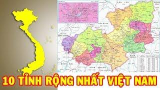 TOP 10 Tỉnh có diện tích lớn nhất Việt Nam