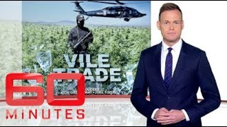 Vile Trade - Tracking Australia's ice epidemic all the way to Mexico | 60 Minutes Australia