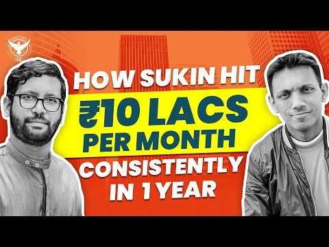 How Sukin Hit 10 Lacs Per Month Consistently Within 1 Year