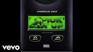 Famous Dex - Pick It Up ft. ASAP Rocky (Official Audio)