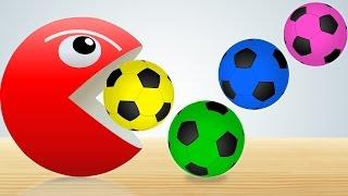 Learn Colors with Soccer Balls for Children - Pacman Eating Soccer Balls Video for Kids