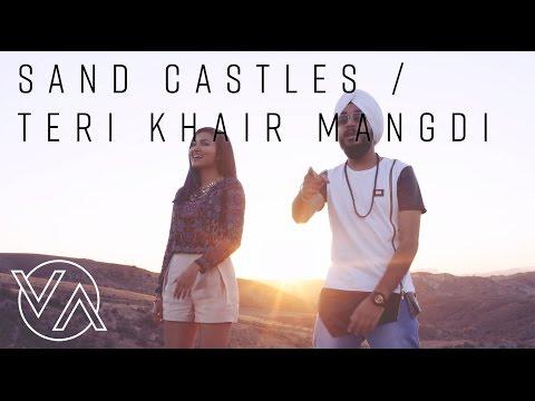 Sandcastles (Original) | Teri Khair Mangdi (Vidya Vox Mashup Cover) (ft. Devender Pal Singh)