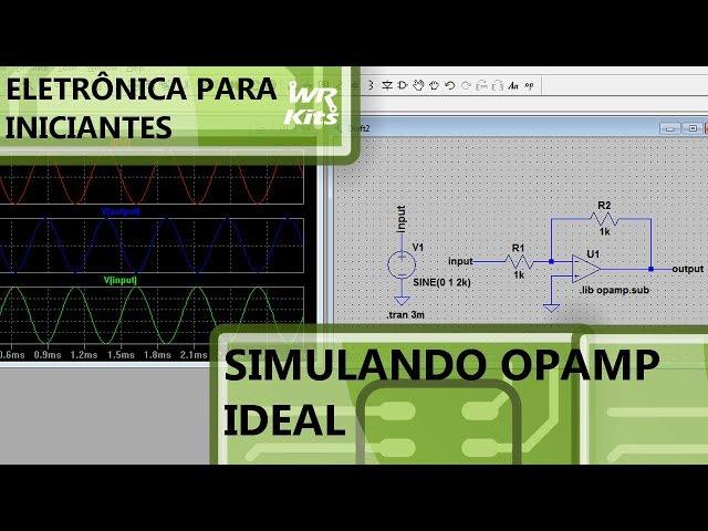 SIMULANDO UM OPAMP IDEAL | Eletrônica para Iniciantes #145