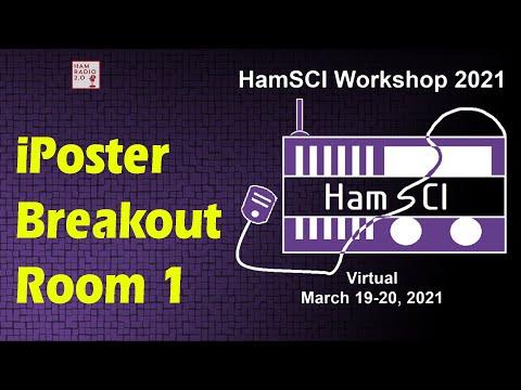 HamSCI 2021: iPoster Breakout Room 1
