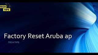 How to Factory reset aruba ap