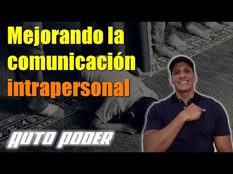 Mejorando la comunicación intrapersonal