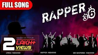 Rapper 36   Latest Hindi Rap Song 2020   Nishayar