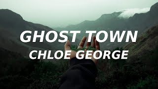 Chloe George - Ghost Town (Lyrics) (TikTok cover) and nothing hurts anymore i feel kinda free