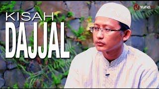 Ceramah Islam Singkat: Kisah Dajjal - Ustadz Abu Yahya Badru Salam, Lc
