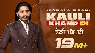Kauli Khand Di – Korala Maan