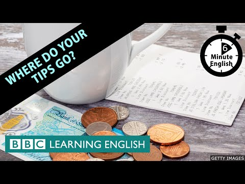 Where do your tips go? - 6 Minute English