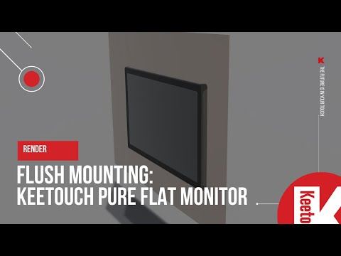 Flush mounting: Keetouch Pure Flat Monitor