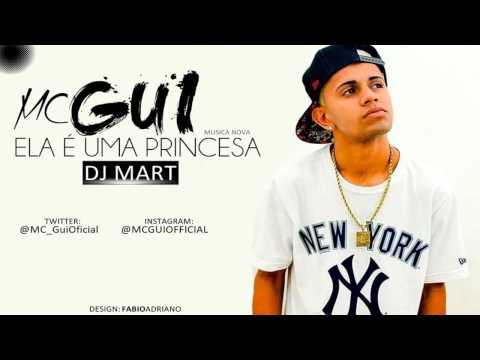 Baixar MC Gui Rs  - Ela é Uma Princesa (DJ Mart) LANÇAMENT0 2013