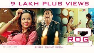 Rog 2 – Sukhjit Khaira