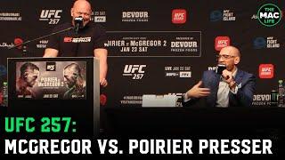 "Conor McGregor vs. Dustin Poirier UFC 257 Press Conference | McGregor: ""I'm richer than Dana"""