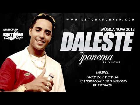 Baixar MC Daleste - Ipanema (Dj Wilton) Lançamento 2013