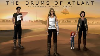 The Drums of Atlant Trailer & Kickstarter | Original Science Fiction Series